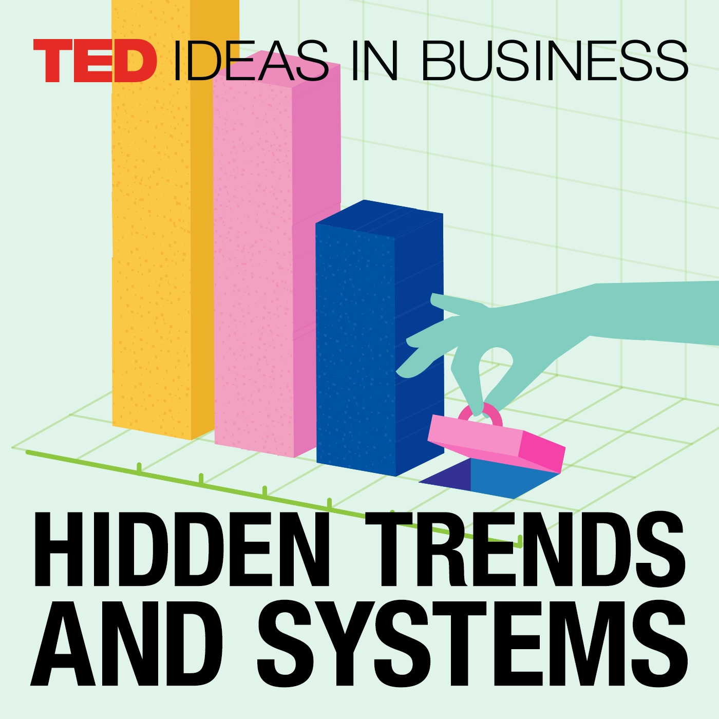 TED Ideas in Business Special: Hidden Trends and Systems