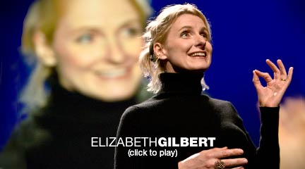 Elizabeth Gilbert on nurturing creativity